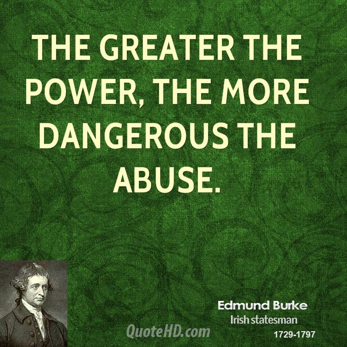 edmund-burke-power-quotes-the-greater-the-power-the-more-dangerous-the