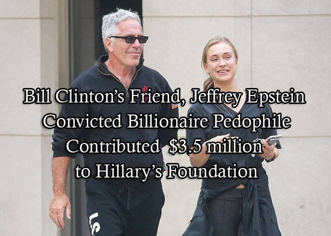 jeffrey-epstein-convicted-pedophile-contributed-3-5-million-to-hillary_s-foundation